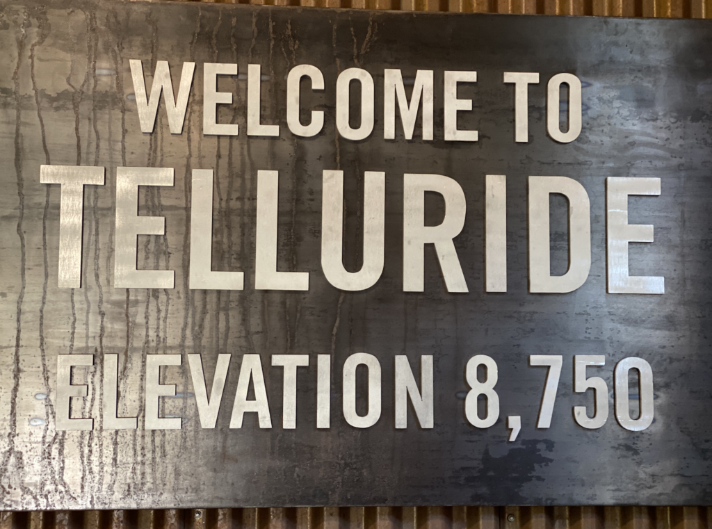 Let me tell you about Telluride!